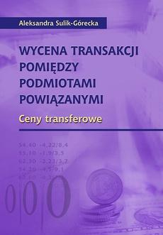 Wycena transakcji pomiędzy podmiotami powiązanymi. Ceny transferowe