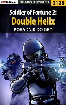 Soldier of Fortune 2: Double Helix - poradnik do gry