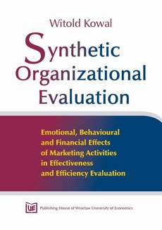 Synthetic organizational evaluation Emotional, behavioural and financial effects of marketing activities in effectiveness and efficiency evaluation