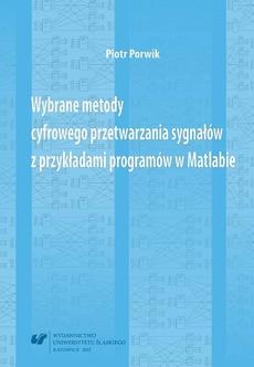 Wybrane metody cyfrowego przetwarzania sygnałów z przykładami programów w Matlabie - 04 Rozdz. 5. Wybrane zastosowania dyskretnego przetwarzania danych; Zakończenie; Literatura