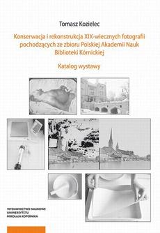 Konserwacja i rekonstrukcja XIX-wiecznych fotografii pochodzących ze zbioru Polskiej Akademii Nauk Biblioteki Kórnickiej