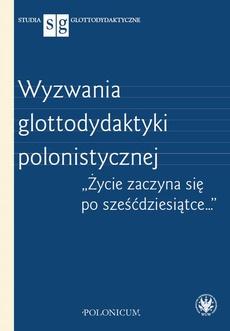 Wyzwania glottodydaktyki polonistycznej