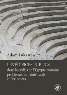 Les édifices publics dans les villes de l'Égypte romaine: problemes administratifs et financiers