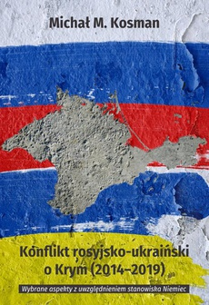 Konflikt rosyjsko-ukraiński o Krym (2014-2019). Wybrane aspekty z uwzględnieniem stanowiska Niemiec