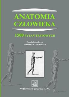 Anatomia człowieka. 1500 pytań testowych