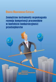 Zewnętrzne instrumenty wspomagania rozwoju kompetencji pracowników w kontekście konkurencyjności przedsiębiorstw