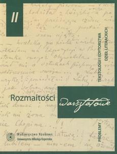 Rozmaitości warsztatowe 2. Problemy tekstologii i edytorstwa dzieł literackich