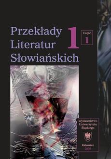Przekłady Literatur Słowiańskich. T. 1. Cz. 1: Wybory translatorskie 1990-2006. Wyd. 2. - 17 Poezja Gregora Strnišy w przekładzie Katariny Šalamun-Biedrzyckiej
