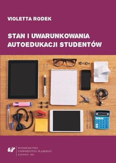 Stan i uwarunkowania autoedukacji studentów - 05 Rozdz. 3, cz. 1. Stan i uwarunkowania autoedukacji studentów. Prezentacja wyników badań własnych (etap ilościowy): Aktywność autoedukacyjna studentów; Sposoby realizacji celów autoedukacyjnych
