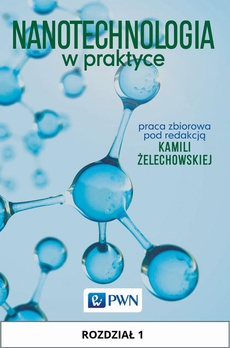 Nanotechnologia w praktyce. Rozdział 1