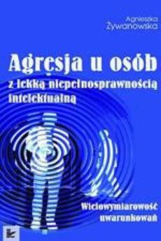 Agresja u osób z lekką niepełnosprawnością intelektualną