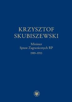 Krzysztof Skubiszewski. Minister Spraw Zagranicznych RP 1989-1993