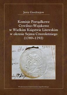 Komisje Porządkowe Cywilno-Wojskowe w Wielkim Księstwie Litewskim w okresie Sejmu Czteroletniego (1789-1792)