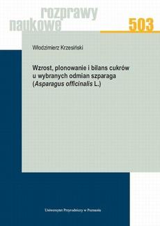 Wzrost, plonowanie i bilans cukrów u wybranych odmian szparaga (Asparagus officinalis L.)