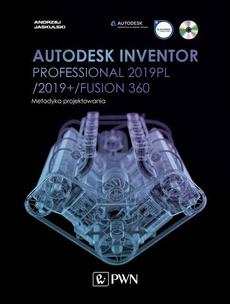 Autodesk Inventor Professional 2019PL / 2019+ / Fusion 360. Metodyka projektowania
