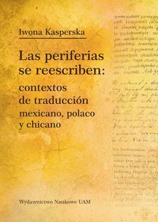Las periferias se reescriben: contextos de traducción mexicano, polaco, y chicano