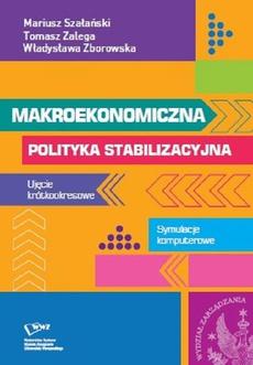 Makroekonomiczna polityka stabilizacyjna. Ujęcie krótkookresowe. Symulacje komputerowe