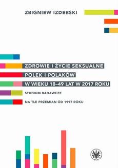Zdrowie i życie seksualne Polek i Polaków w wieku 18-49 lat w 2017 roku