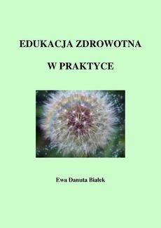 Edukacja zdrowotna w praktyce - Edukacja zdrowotna Rozdział Przykładowe tematy ćwiczeń Zajęcia pojedyncze i cykliczne