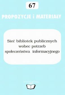 Sieć bibliotek publicznych wobec potrzeb społeczeństwa informacyjnego