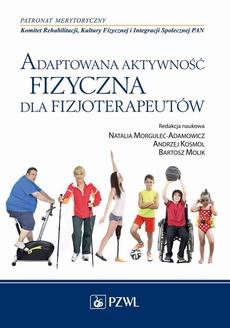 Adaptowana aktywność fizyczna dla fizjoterapeutów