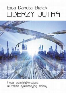 Liderzy jutra - Liderzy jutra Rozdział 2 Nowa wizja świata