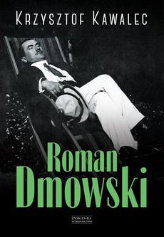 Roman Dmowski. Biografia