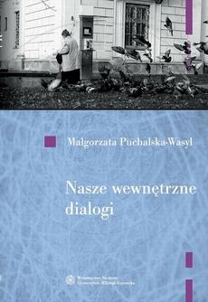 Nasze wewnętrzne dialogi. O dialogowości jako sposobie funkcjonowania człowieka
