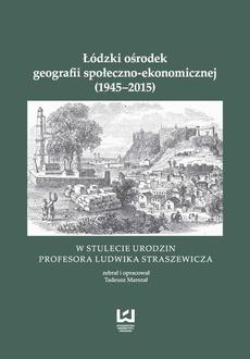 Łódzki ośrodek geografii społeczno-ekonomicznej (1945-2015)
