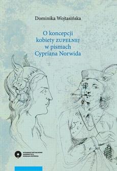 """O koncepcji kobiety """"zupełnej"""" w pismach Cypriana Norwida"""