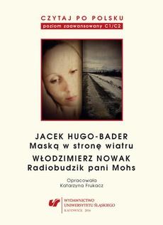 """Czytaj po polsku. T. 12: Jacek Hugo-Bader: """"Maską w stronę wiatru"""". Włodzimierz Nowak: """"Radiobudzik pani Mohs"""""""