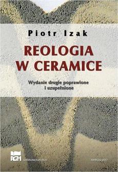 Reologia w ceramice. Wydanie 2, poprawione, uzupełnione