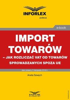 Import towarów – jak rozliczać VAT od towarów sprowadzanych spoza UE