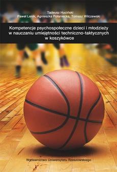 Kompetencje psychospołeczne dzieci i młodzieży w nauczaniu umiejętności techniczno-taktycznych w koszykówce