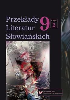 """""""Przekłady Literatur Słowiańskich"""" 2019. T. 9. Cz. 2: Dlaczego tłumaczymy? Od sprawczości po recepcję przekładu"""