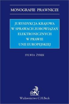 Jurysdykcja krajowa w sprawach zobowiązań elektronicznych w prawie Unii Europejskiej
