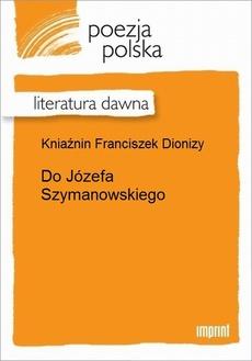 Do Józefa Szymanowskiego