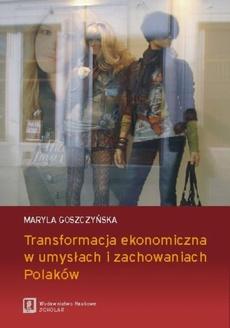 Transformacja ekonomiczna w umysłach i zachowaniach Polaków