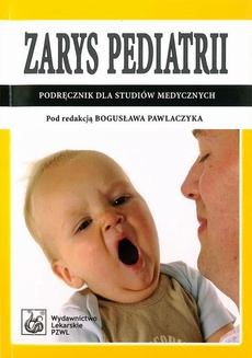 Zarys pediatrii. Podręcznik dla studentów pielęgniarstwa