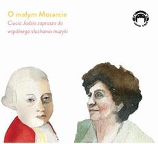 O małym Mozarcie - Ciocia Jadzia zaprasza do wspólnego słuchania muzyki