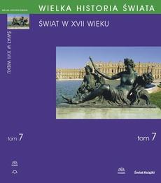 WIELKA HISTORIA ŚWIATA tom VII Świat w XVII wieku