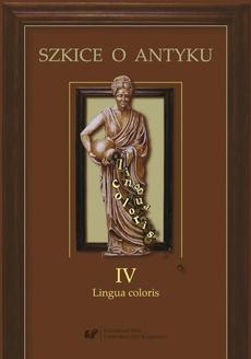 Szkice o antyku. T. 4: Lingua coloris - 03 Color armorum w literaturze rzymskiej