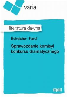 Sprawozdanie komisyi konkursu dramatycznego