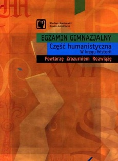 Egzamin gimnazjalny Część humanistyczna W kręgu Historii