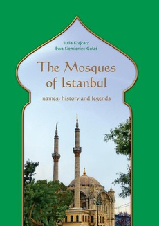 The Mosques of Istanbul. Names, history and legends