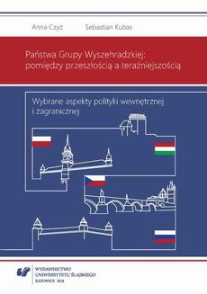 Państwa Grupy Wyszehradzkiej: pomiędzy przeszłością a teraźniejszością - 01 Historyczne i metodologiczno-teoretyczne uwarunkowania procesu przemian ustrojowych w państwach Grupy Wyszehradzkiej