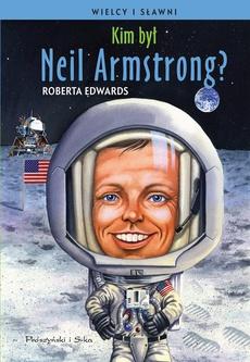 Kim był Neil Armstrong ?