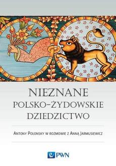 Nieznane polsko-żydowskie dziedzictwo