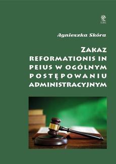 Zakaz reformationis in peius w ogólnym postępowaniu administracyjnym
