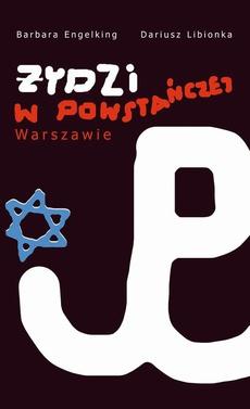 Żydzi w powstańczej Warszawie